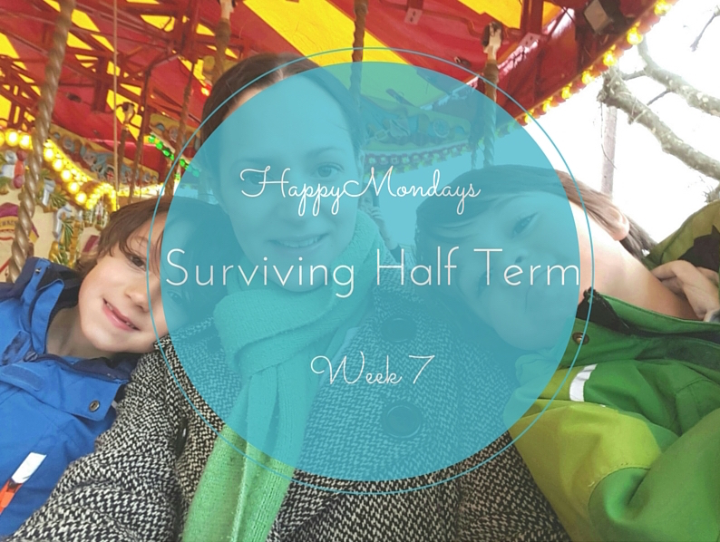 Happy Mondays #7 – Surviving Half Term