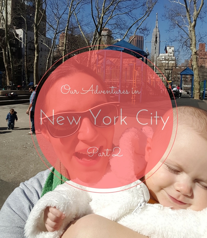 Our Adventures in New York City – Part 2