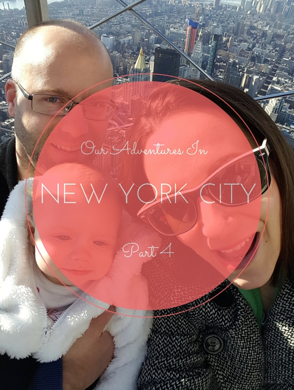 Our Adventures in New York City – Part 4